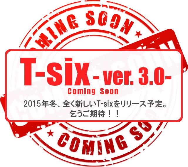 t-six ver.3 comingsoon